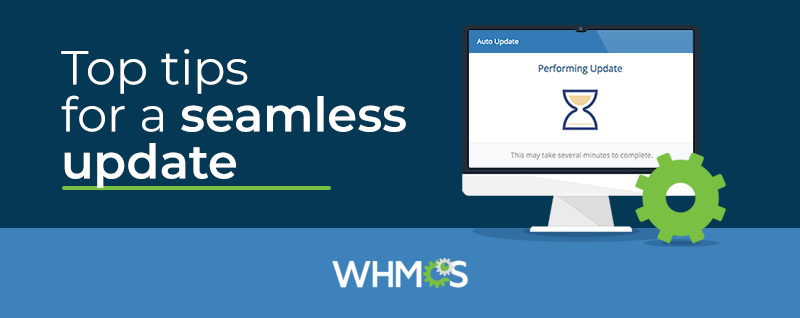 Top tips for a seamless WHMCS UPgrade