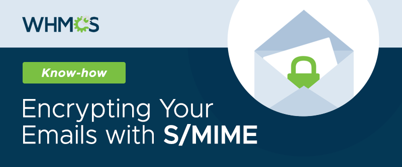 [From the Blog] Encrypting Your Emails with S/MIME
