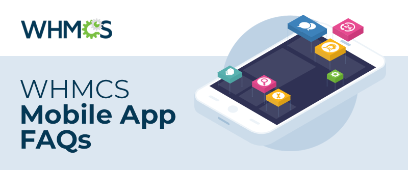 [From the Blog] New WHMCS Mobile App FAQs