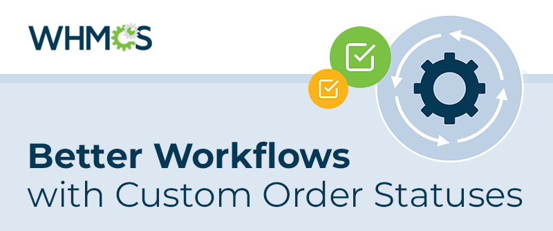 [From the Blog] Better Workflows with Custom Order Statuses