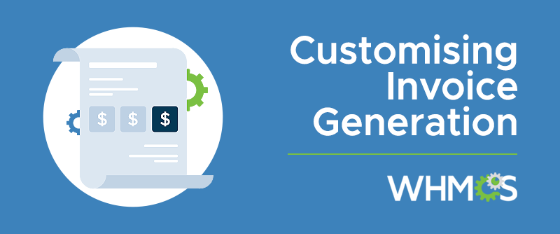 [From the Blog] Customising Invoice Generation
