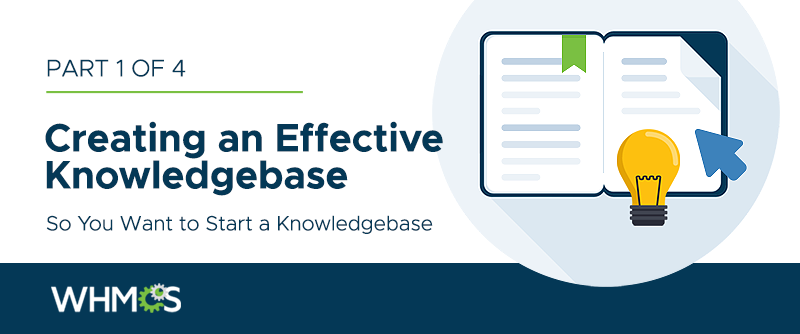 [From the Blog] Creating an Effective Knowledgebase 1: So You Want to Start a Knowledgebase